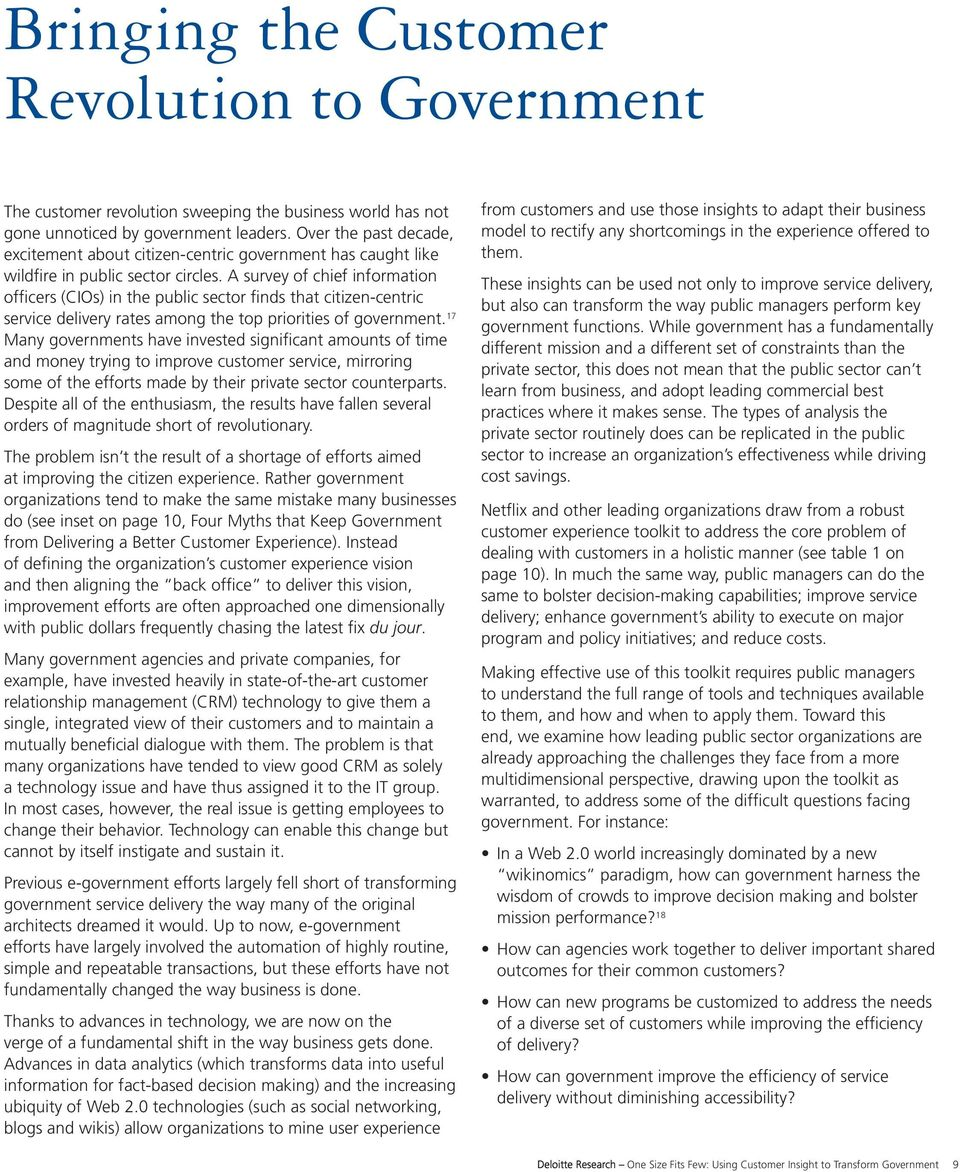 A survey of chief information officers (CIOs) in the public sector finds that citizen-centric service delivery rates among the top priorities of government.