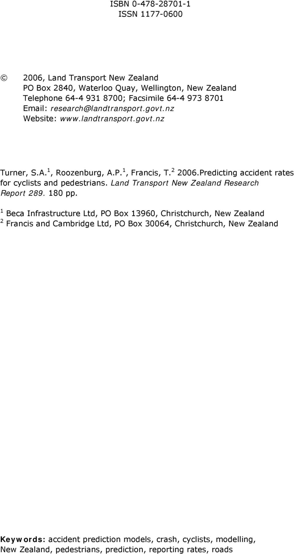 Predicting accident rates for cyclists and pedestrians. Land Transport New Zealand Research Report 289. 180 pp.