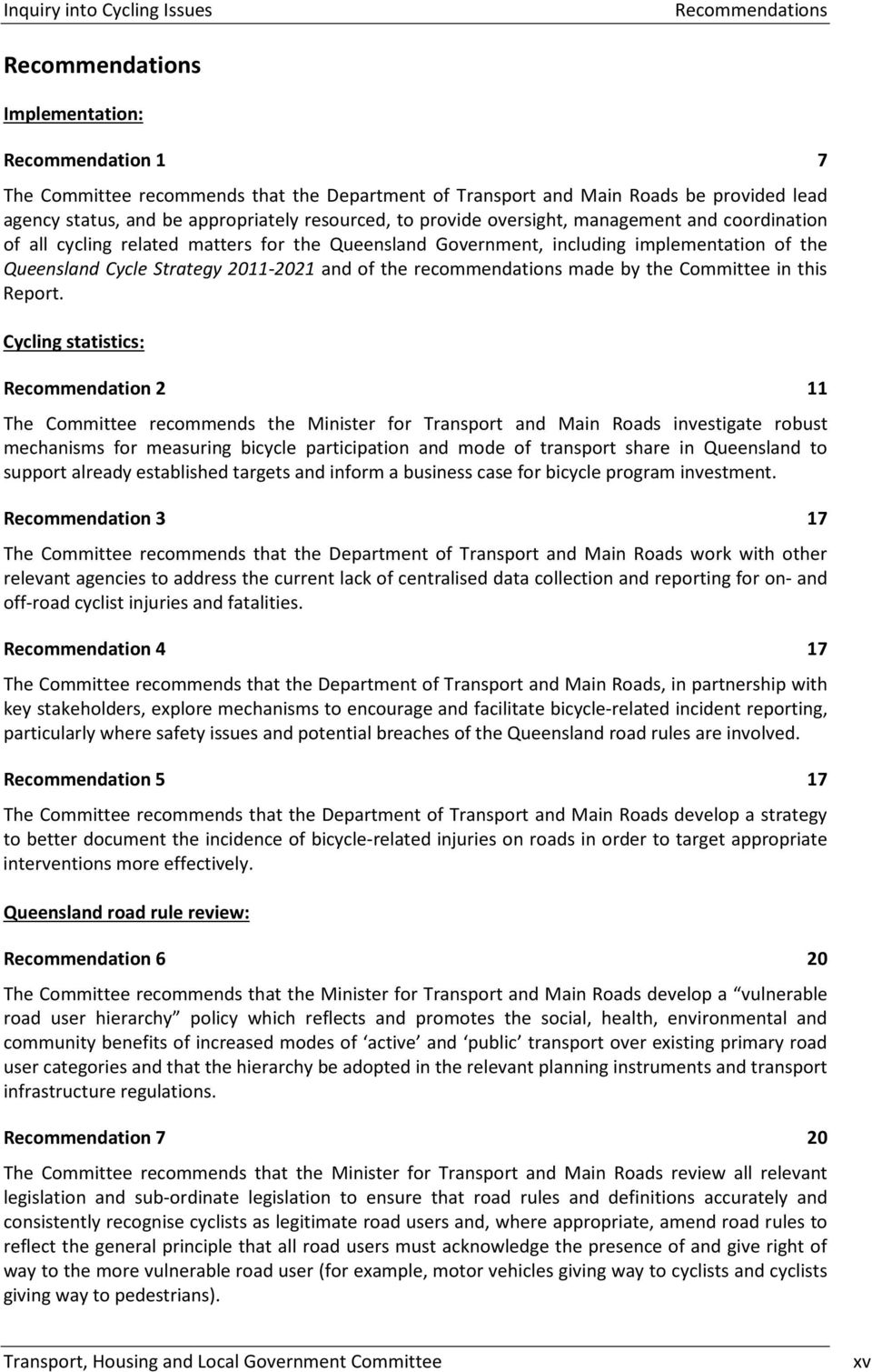 Strategy 2011-2021 and of the recommendations made by the Committee in this Report.