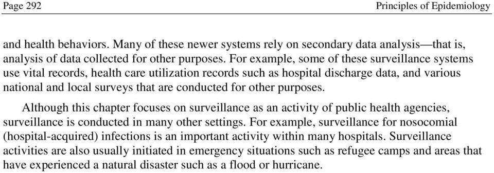 purposes. Although this chapter focuses on surveillance as an activity of public health agencies, surveillance is conducted in many other settings.