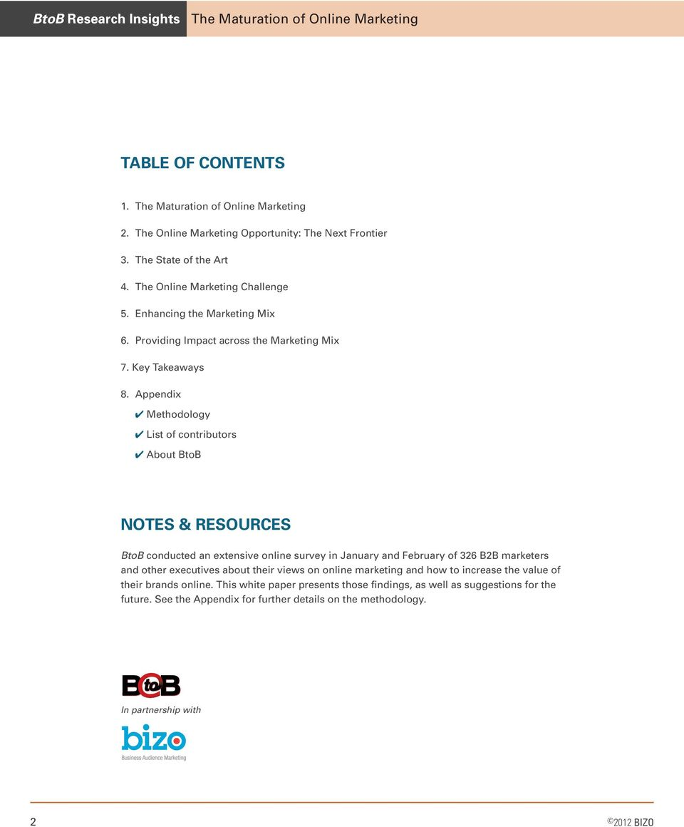 Appendix 4 Methodology 4 List of contributors 4 About BtoB NOTES & RESOURCES BtoB conducted an extensive online survey in January and February of 326 B2B marketers and other