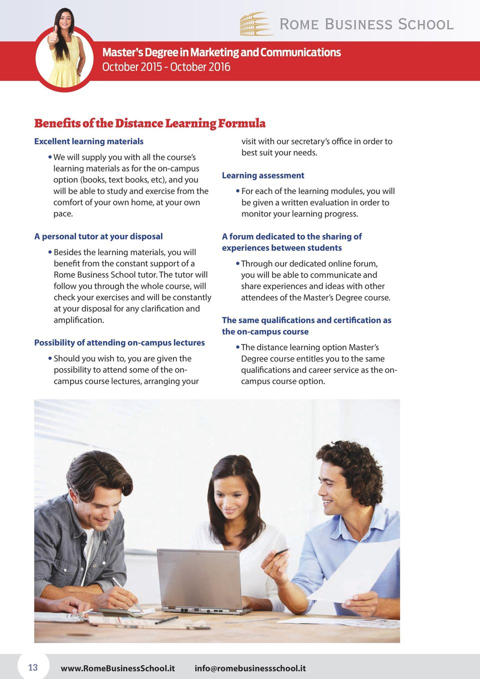 Learning assessment For each of the learning modules, you will be given a written evaluation in order to monitor your learning progress.