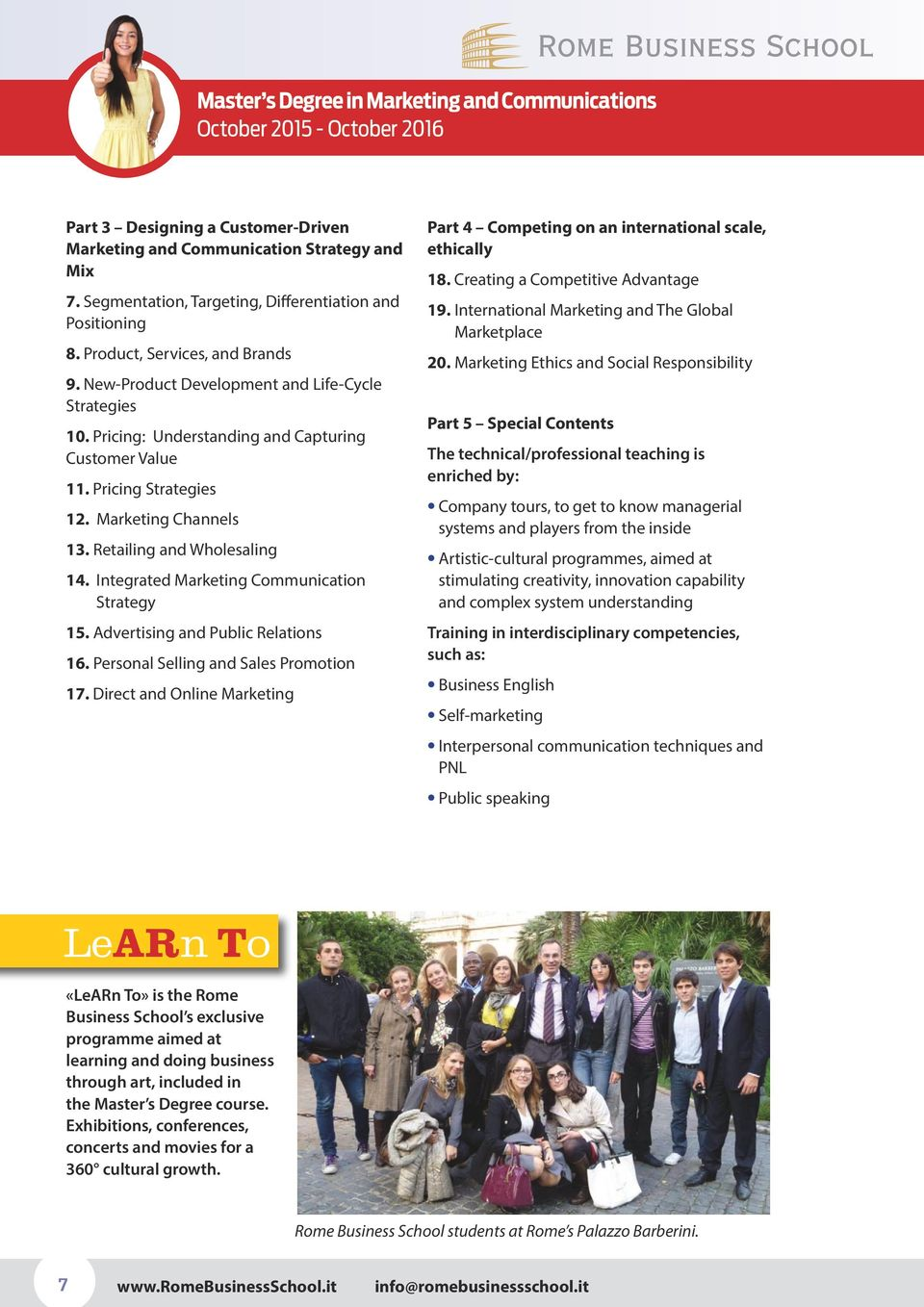 Integrated Marketing Communication Strategy 15. Advertising and Public Relations 16. Personal Selling and Sales Promotion 17.