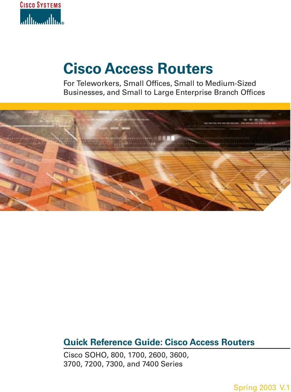 Offices Quick Reference Guide: Cisco Access Routers Cisco SOHO,