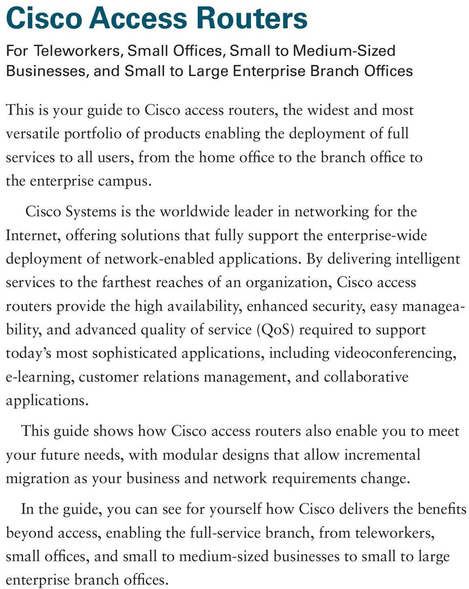 Cisco Systems is the worldwide leader in networking for the Internet, offering solutions that fully support the enterprise-wide deployment of network-enabled applications.
