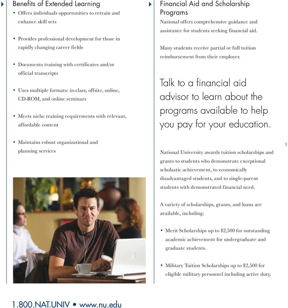 Aid and Scholarship Programs National offers comprehensive guidance and assistance for students seeking financial aid. Many students receive partial or full tuition reimbursement from their employer.
