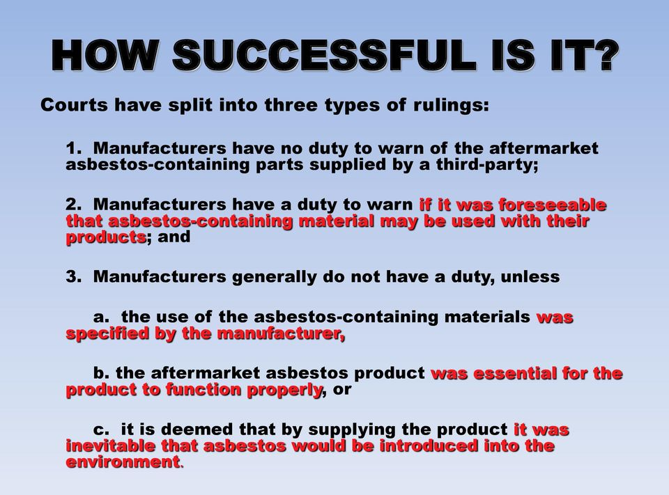 Manufacturers have a duty to warn if it was foreseeable that asbestos-containing material may be used with their products; and 3.
