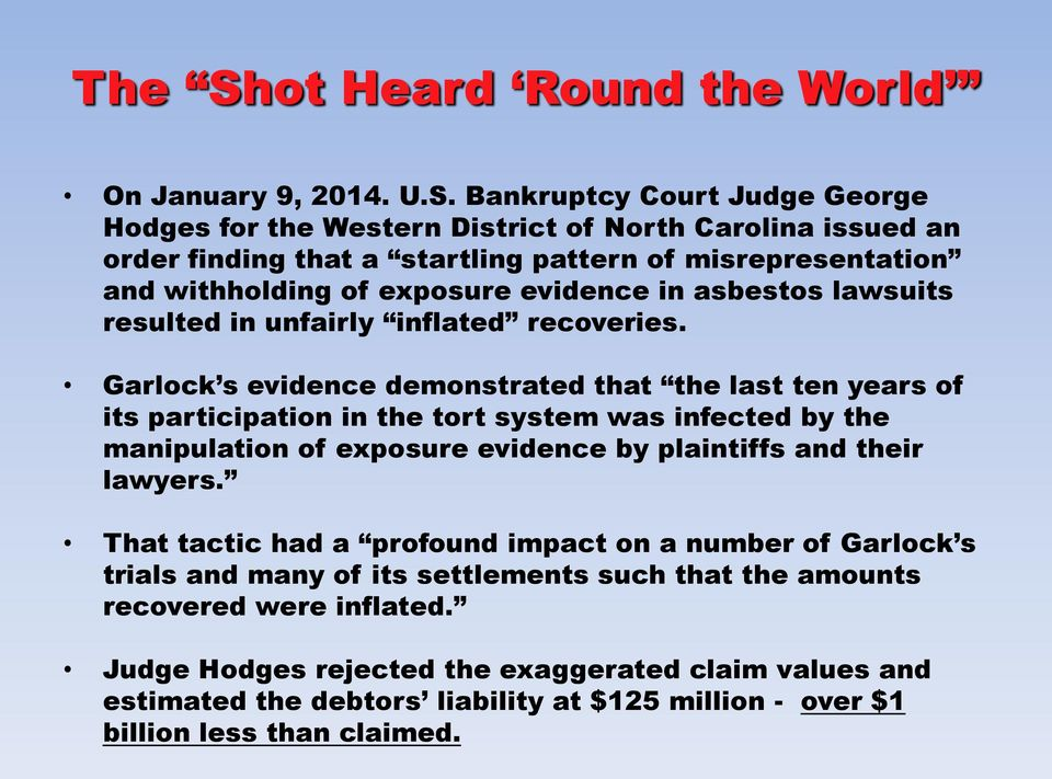 Bankruptcy Court Judge George Hodges for the Western District of North Carolina issued an order finding that a startling pattern of misrepresentation and withholding of exposure evidence in