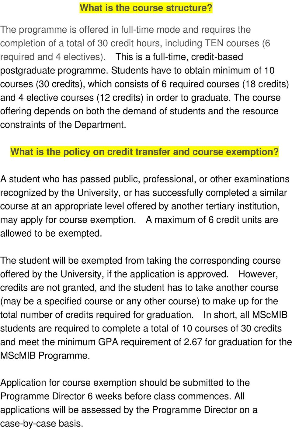 Students have to obtain minimum of 10 courses (30 credits), which consists of 6 required courses (18 credits) and 4 elective courses (12 credits) in order to graduate.