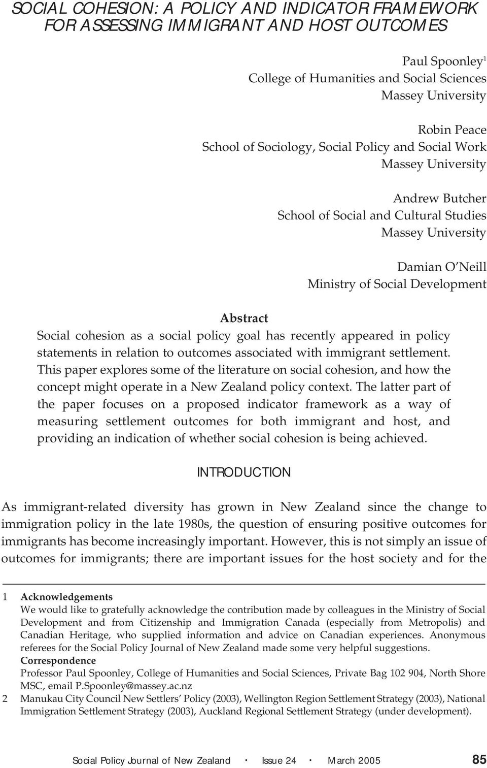 cohesion as a social policy goal has recently appeared in policy statements in relation to outcomes associated with immigrant settlement.