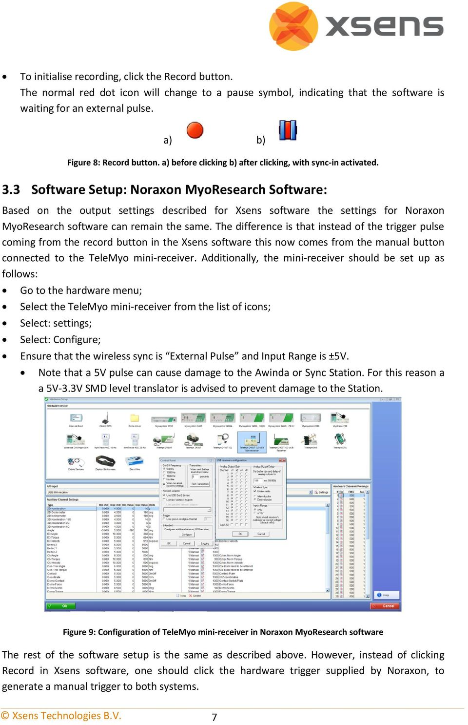 3 Software Setup: Noraxon MyoResearch Software: Based on the output settings described for Xsens software the settings for Noraxon MyoResearch software can remain the same.