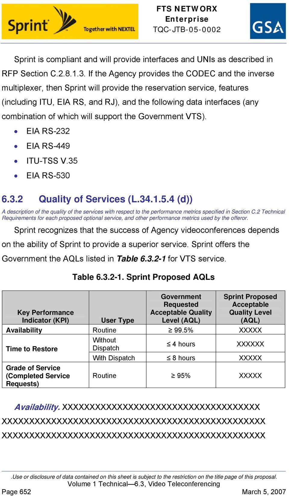 combination of which will support the Government VTS). EIA RS-232 EIA RS-449 ITU-TSS V.35