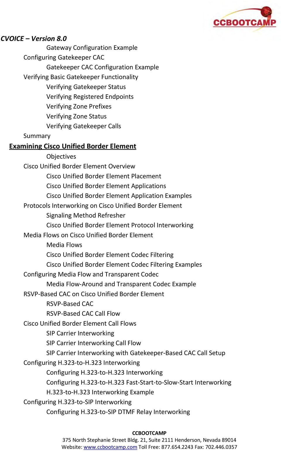Unified Border Element Applications Cisco Unified Border Element Application Examples Protocols Interworking on Cisco Unified Border Element Signaling Method Refresher Cisco Unified Border Element