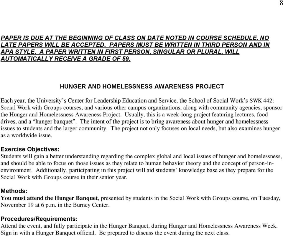 HUNGER AND HOMELESSNESS AWARENESS PROJECT Each year, the University s Center for Leadership Education and Service, the School of Social Work s SWK 442: Social Work with Groups courses, and various