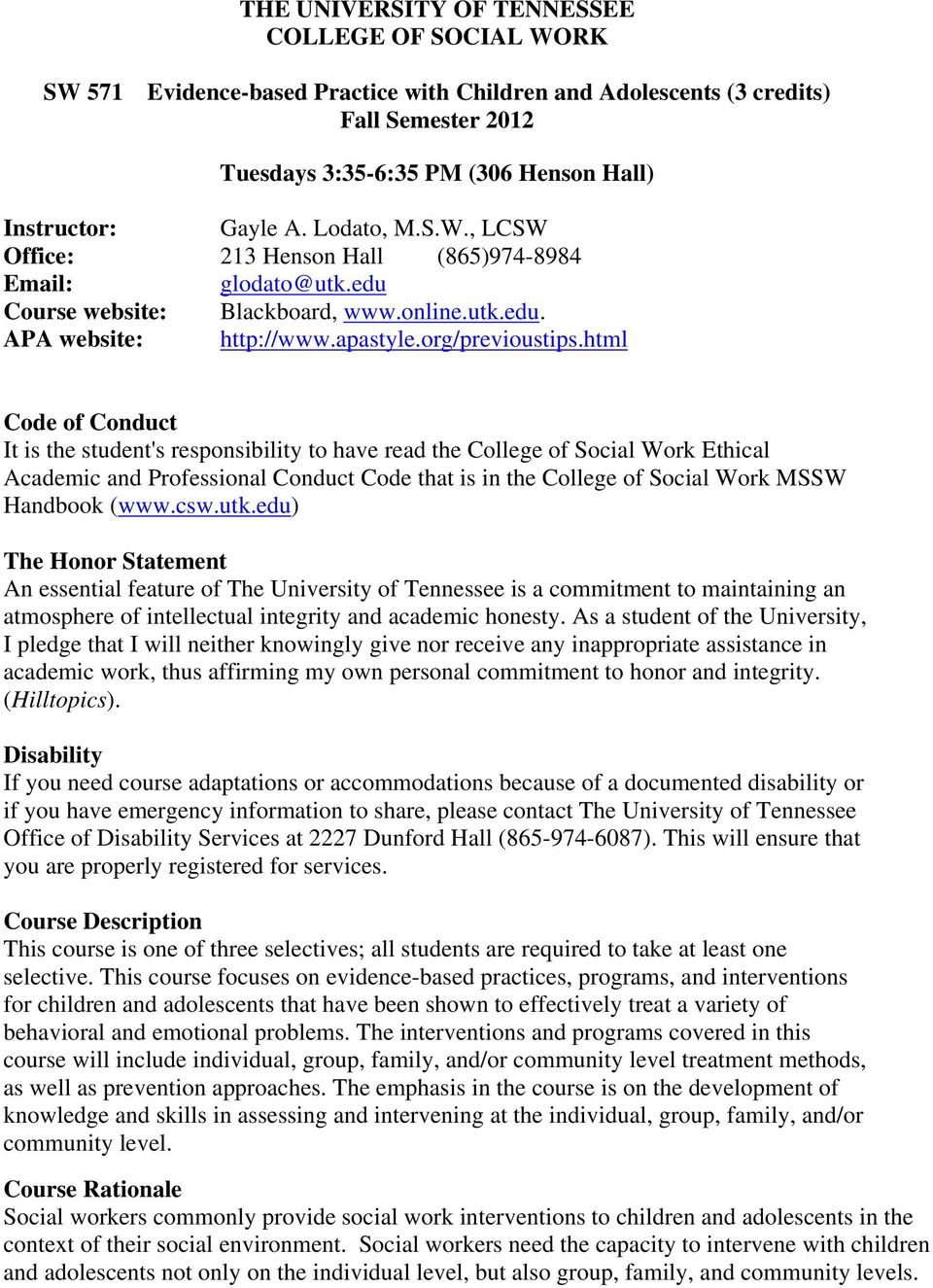 html Code of Conduct It is the student's responsibility to have read the College of Social Work Ethical Academic and Professional Conduct Code that is in the College of Social Work MSSW Handbook (www.