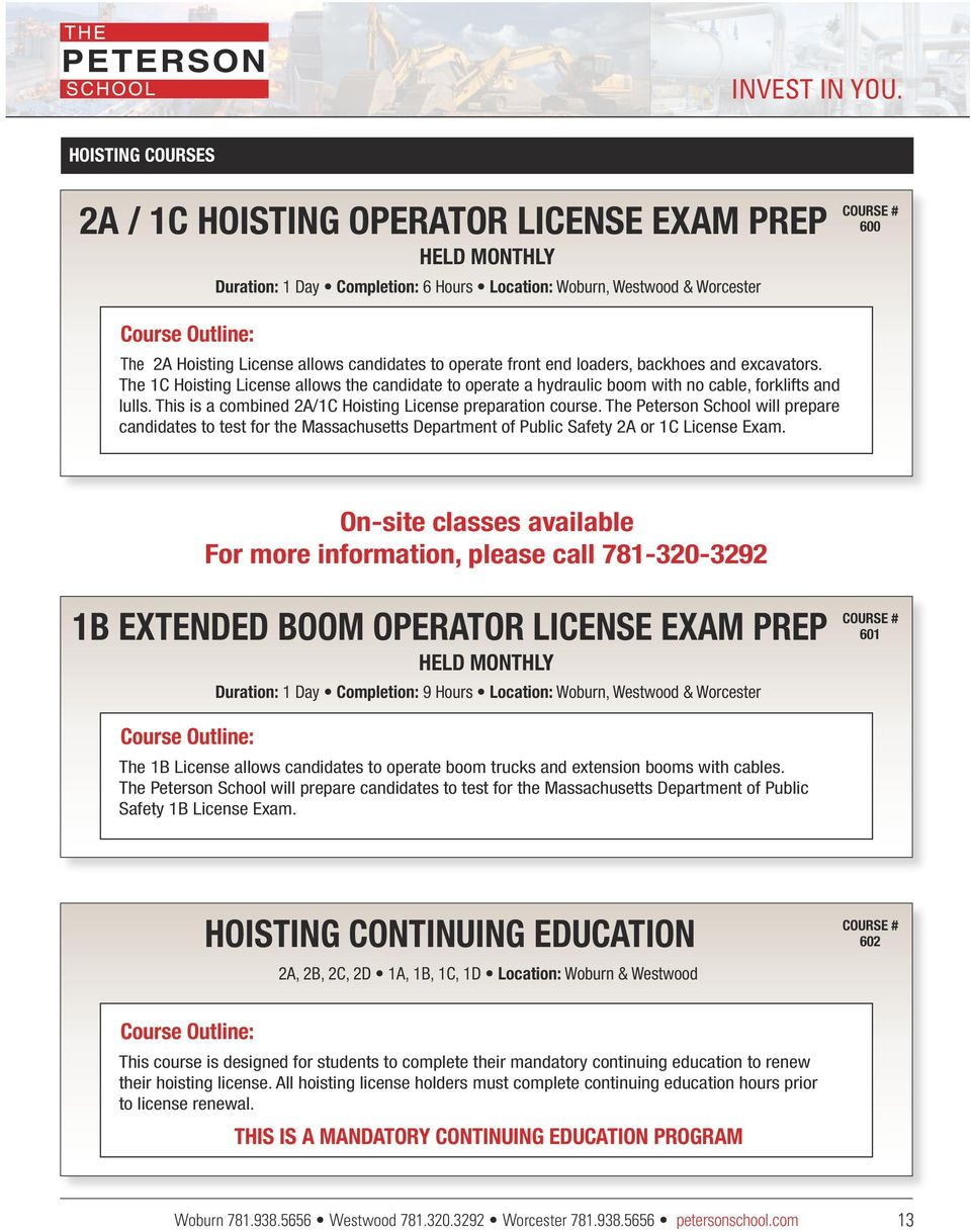 operate front end loaders, backhoes and excavators. The 1C Hoisting License  allows the candidate