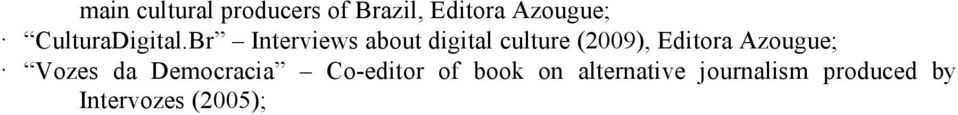 Br Interviews about digital culture (2009), Editora