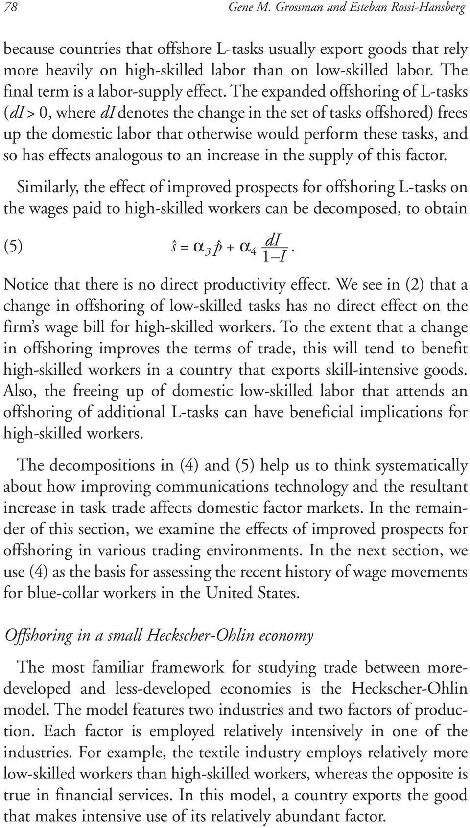 The expanded offshoring of L-tasks (di > 0, where di denotes the change in the set of tasks offshored) frees up the domestic labor that otherwise would perform these tasks, and so has effects