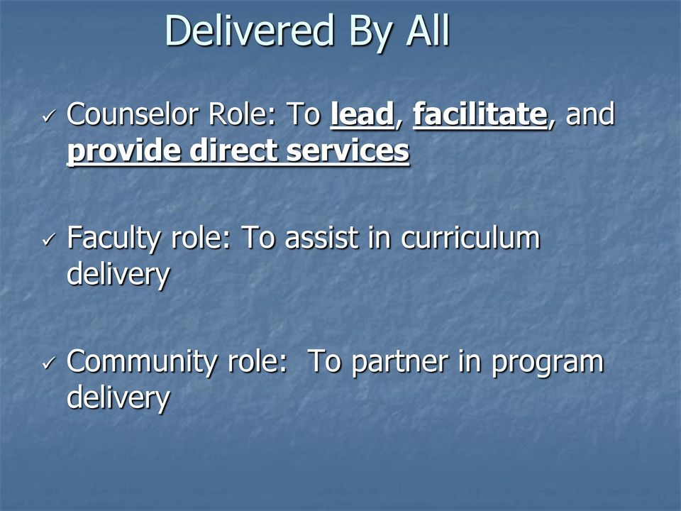Faculty role: To assist in curriculum