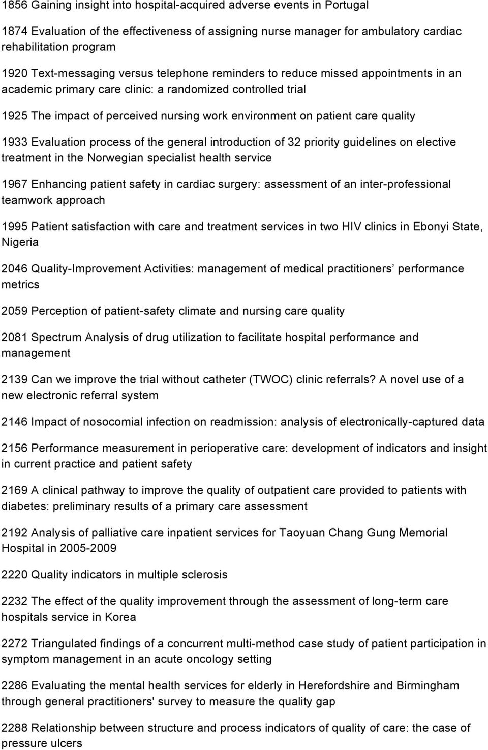 patient care quality 1933 Evaluation process of the general introduction of 32 priority guidelines on elective treatment in the Norwegian specialist health service 1967 Enhancing patient safety in