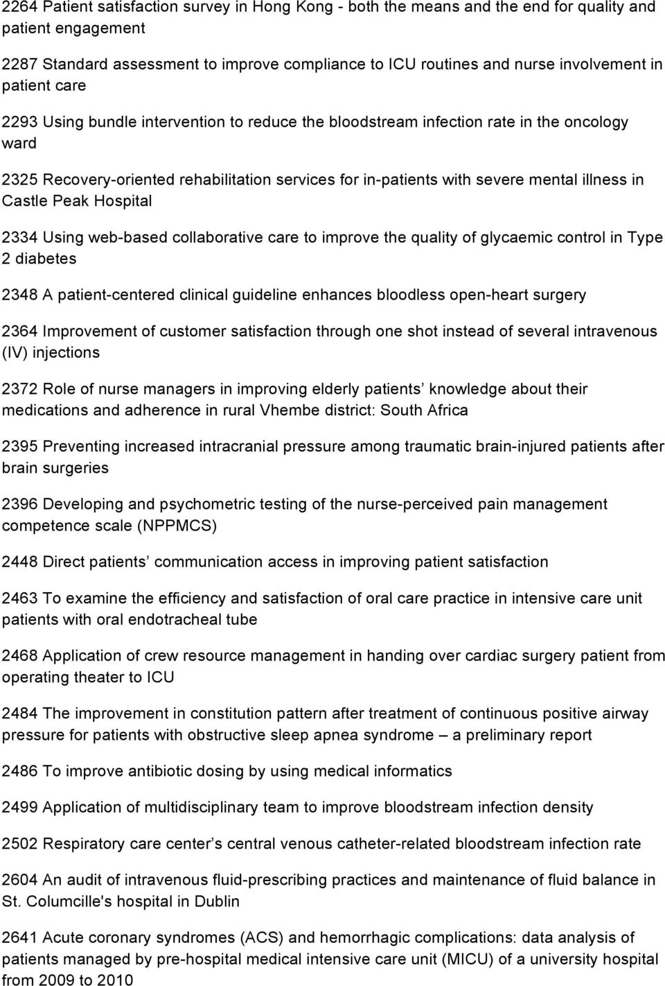 Castle Peak Hospital 2334 Using web-based collaborative care to improve the quality of glycaemic control in Type 2 diabetes 2348 A patient-centered clinical guideline enhances bloodless open-heart