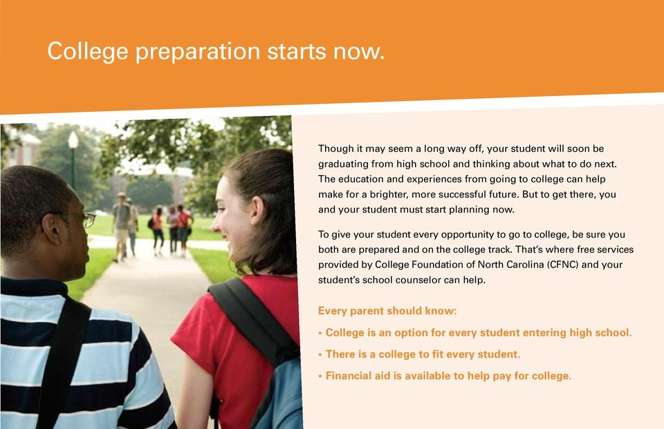 To give your student every opportunity to go to college, be sure you both are prepared and on the college track.