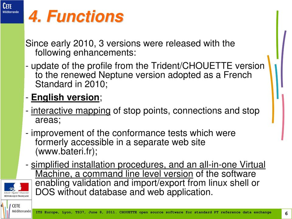 improvement of the conformance tests which were formerly accessible in a separate web site (www.bateri.