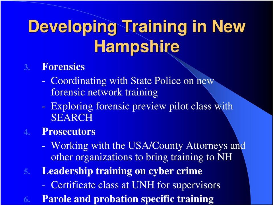 Prosecutors - Working with the USA/County Attorneys and other organizations to bring training to