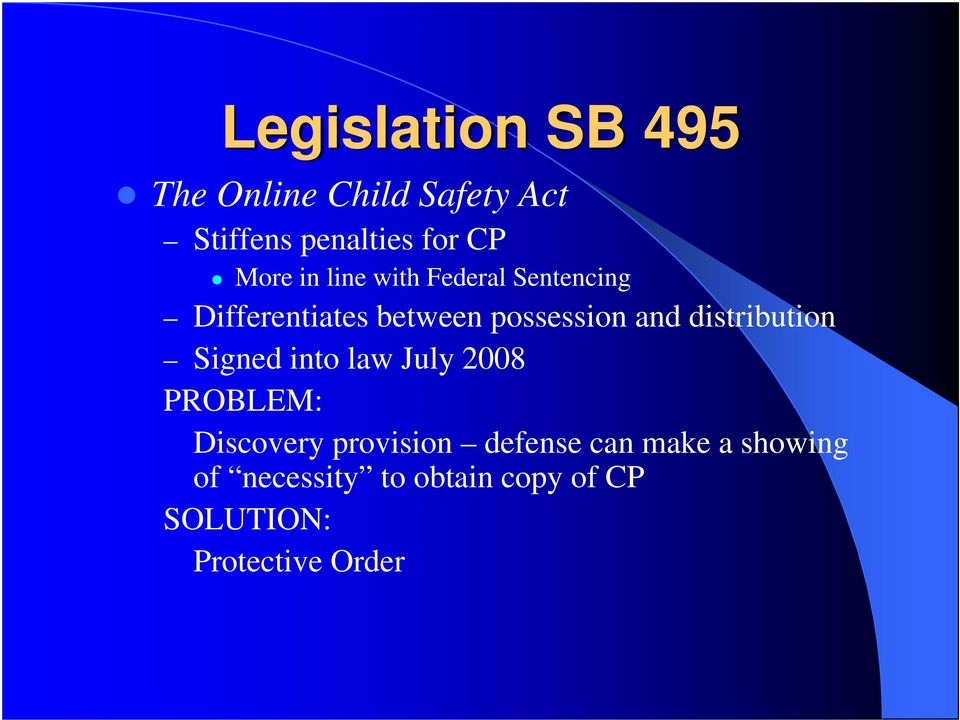 distribution Signed into law July 2008 PROBLEM: Discovery provision defense