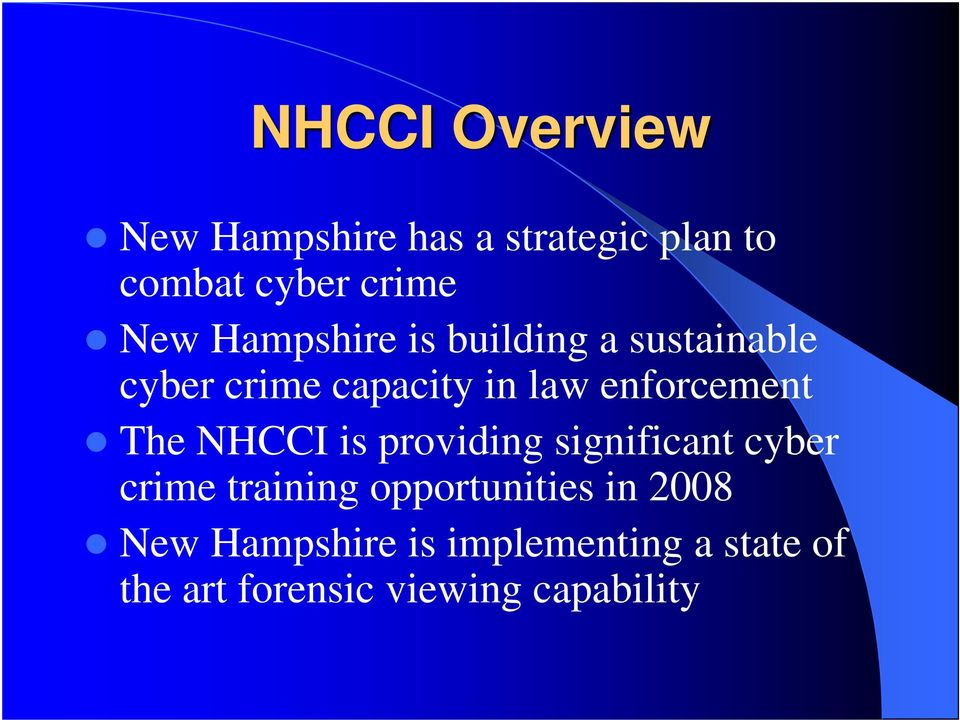 The NHCCI is providing significant cyber crime training opportunities in