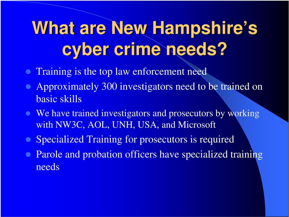 trained on basic skills We have trained investigators and prosecutors by working with