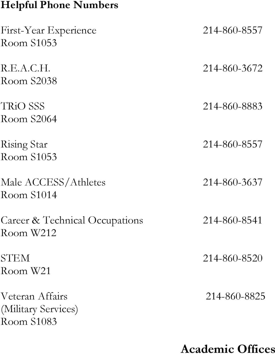 ACCESS/Athletes 214-860-3637 Room S1014 Career & Technical Occupations 214-860-8541 Room W212