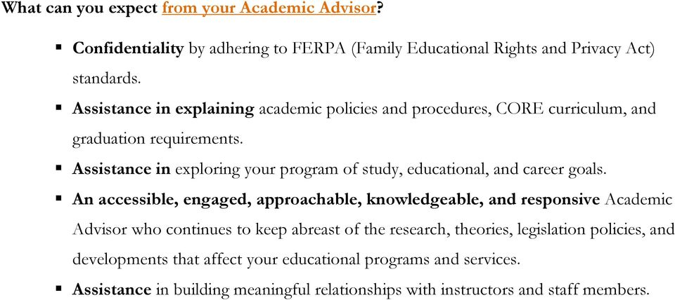 Assistance in exploring your program of study, educational, and career goals.