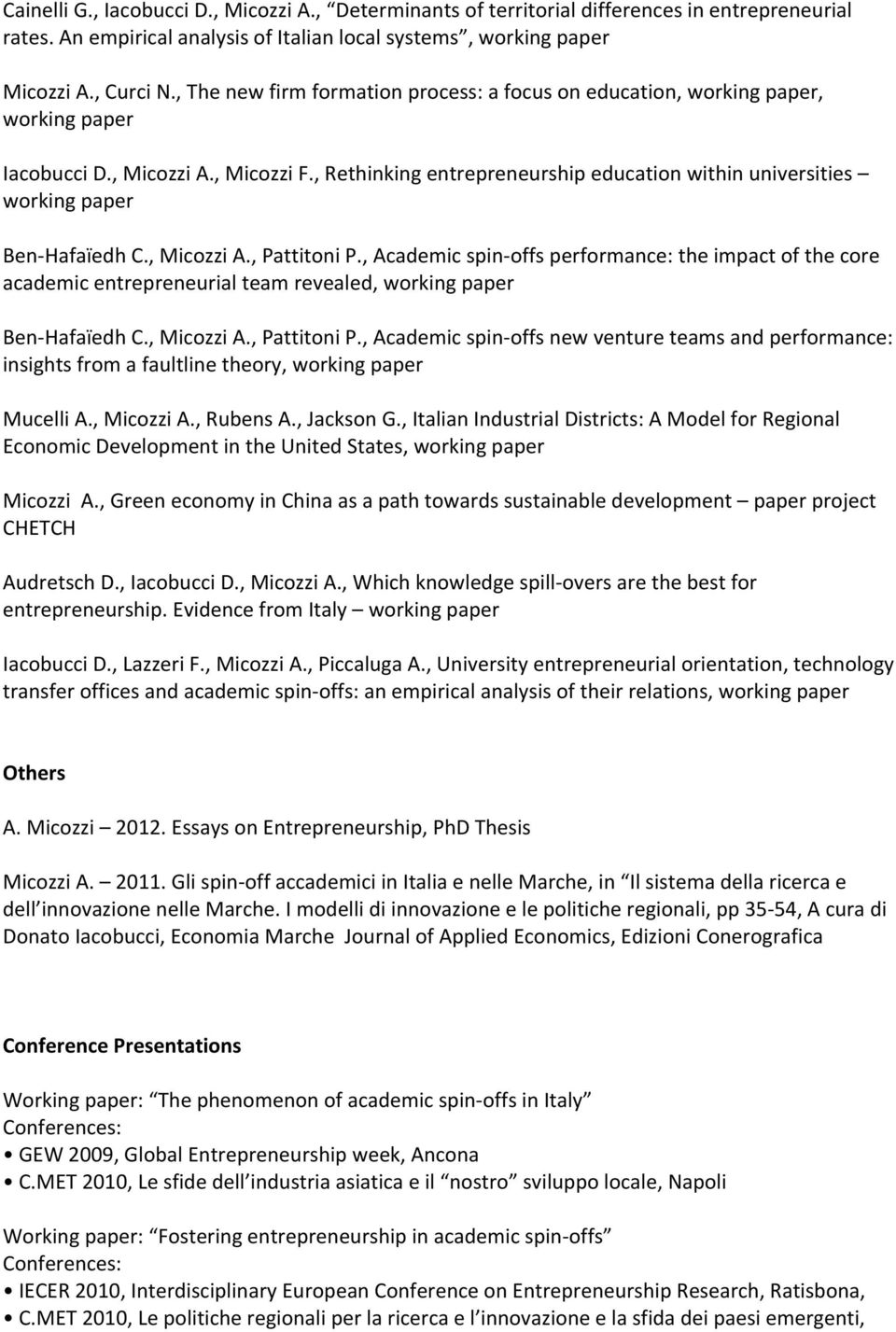 , Rethinking entrepreneurship education within universities working paper Ben- Hafaïedh C., Micozzi A., Pattitoni P.