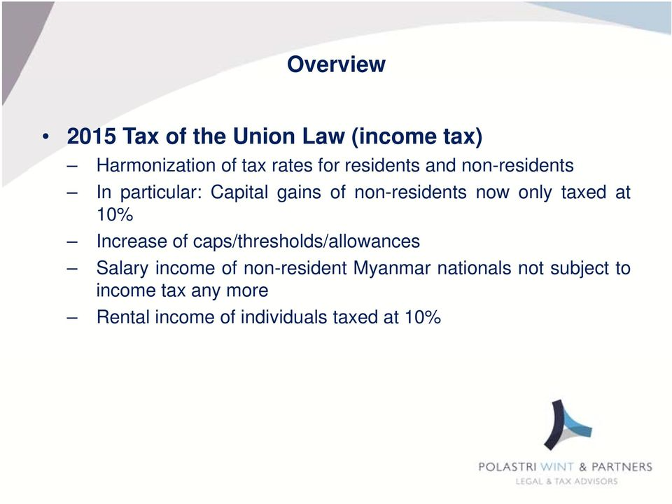 taxed at 10% Increase of caps/thresholds/allowances Salary income of non-resident