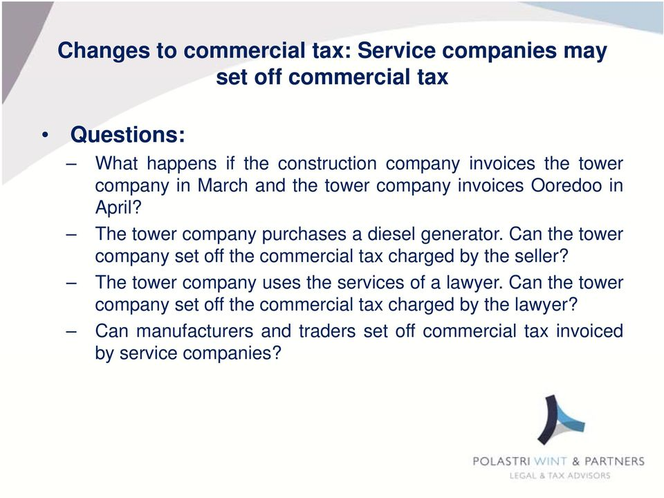 Can the tower company set off the commercial tax charged by the seller? The tower company uses the services of a lawyer.