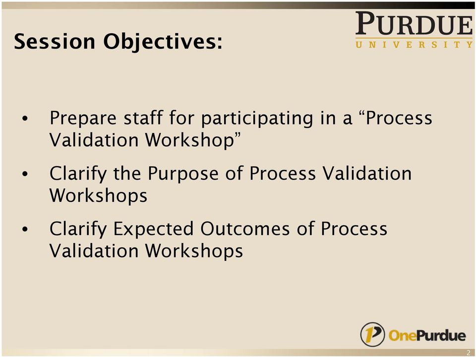 Clarify the Purpose of Process Validation