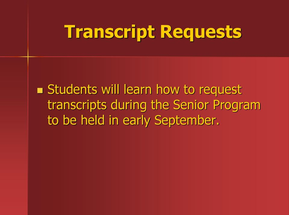 transcripts during the Senior