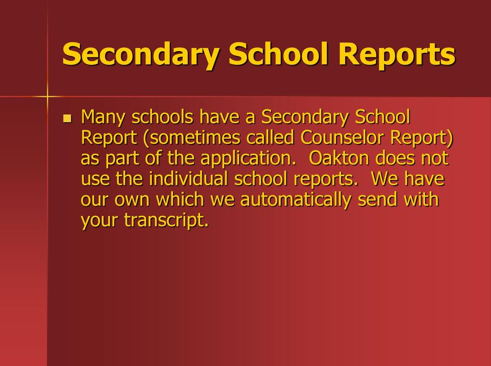 application. Oakton does not use the individual school reports.