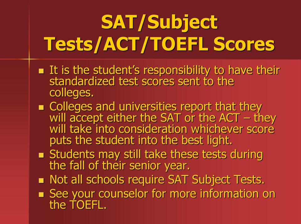 Colleges and universities report that they will accept either the SAT or the ACT they will take into consideration