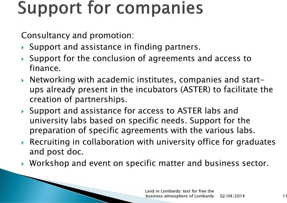 Support and assistance for access to ASTER labs and university labs based on specific needs.