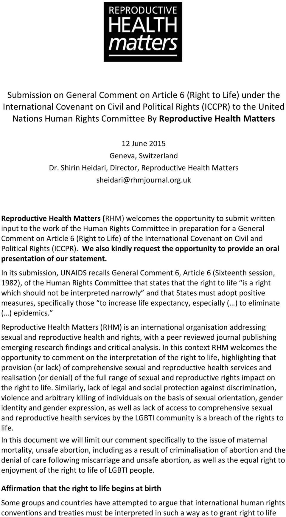 uk Reproductive Health Matters (RHM) welcomes the opportunity to submit written input to the work of the Human Rights Committee in preparation for a General Comment on Article 6 (Right to Life) of