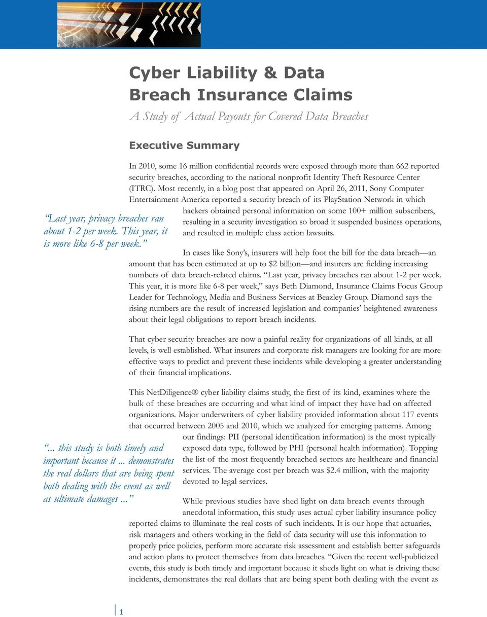 .. Cyber Liability & Data Breach Insurance Claims A Study of Actual Payouts for Covered Data Breaches Executive Summary In 2010, some 16 million confidential records were exposed through more than