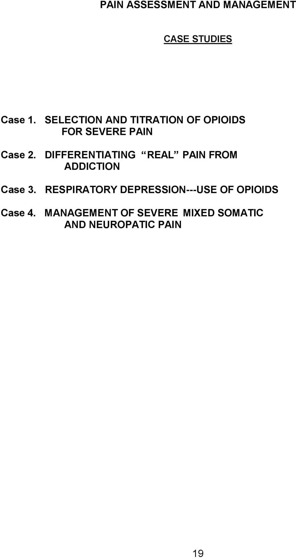 DIFFERENTIATING REAL PAIN FROM ADDICTION Case 3.