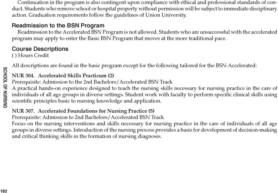 Readmission to the BSN Program Readmission to the Accelerated BSN Program is not allowed.