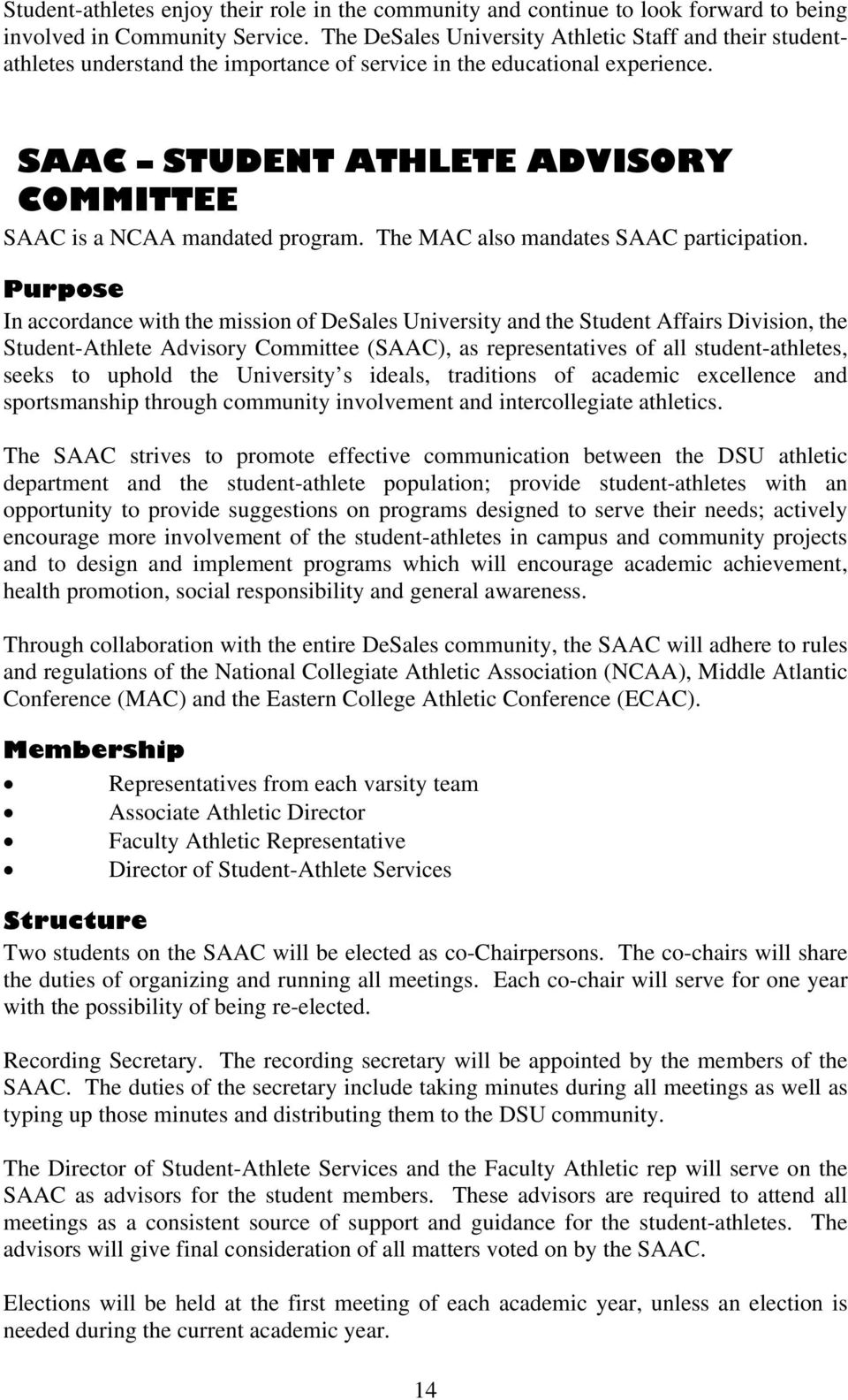 SAAC STUDENT ATHLETE ADVISORY COMMITTEE SAAC is a NCAA mandated program. The MAC also mandates SAAC participation.