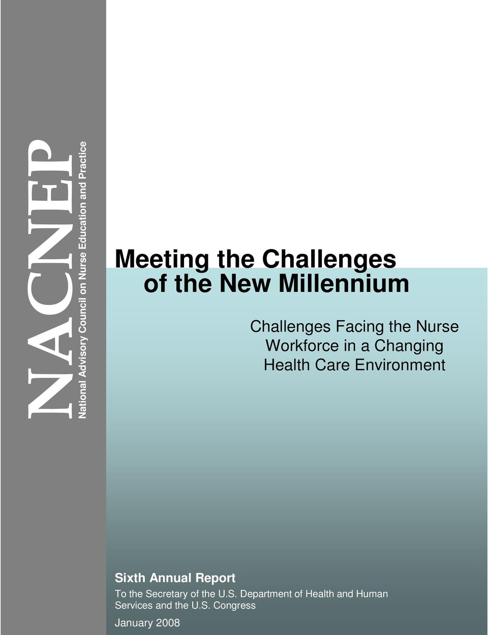 Changing Health Care Environment Sixth Annual Report To the Secretary of the