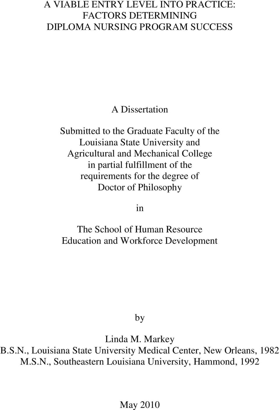 the degree of Doctor of Philosophy in The School of Human Resource Education and Workforce Development by Linda M. Markey B.S.N.