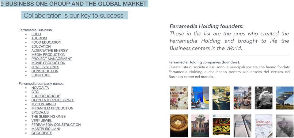 World. Ferramedia Holding companies (founders): Questa lista di societa e ass.