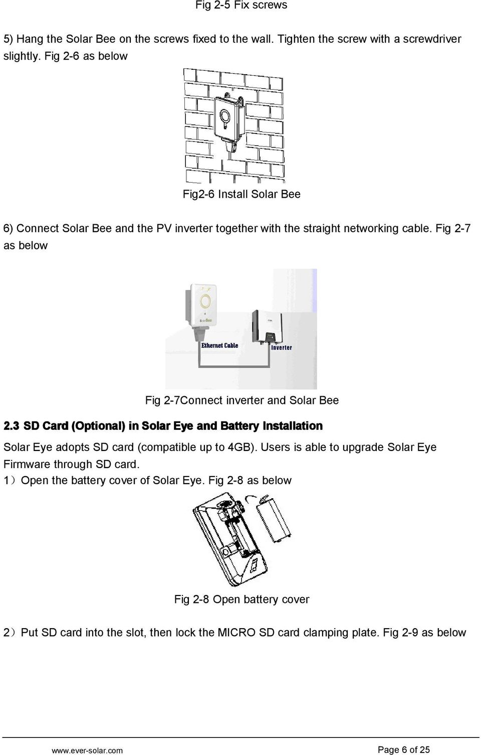 Fig 2-7 as below Fig 2-7Connect inverter and Solar Bee 2.3 SD Card (Optional) in Solar Eye and Battery Installation Solar Eye adopts SD card (compatible up to 4GB).